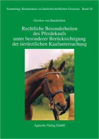 Rechtliche Besonderheiten des Pferdekaufs unter besonderer Berücksichtigung der tierärztlichen Kaufuntersuchung