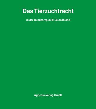 Das Tierzuchtrecht in der Bundesrepublik Deutschland