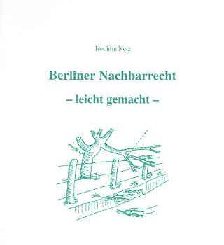 Berliner Nachbarrecht – leicht gemacht