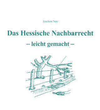 Hessisches Nachbarrecht – leicht gemacht