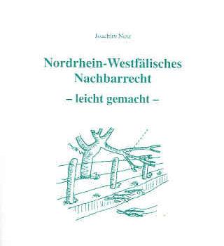 Nordrhein-Westfälisches Nachbarrecht – leicht gemacht