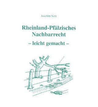 Rheinland-Pfälzisches Nachbarrecht – leicht gemacht