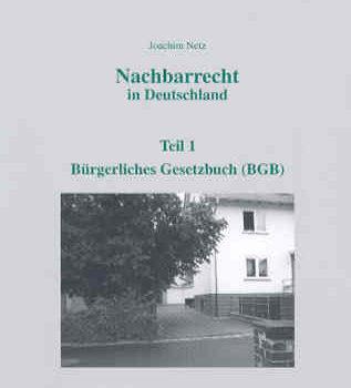 Nachbarrecht in Deutschland Teil 1: Bürgerliches Gesetzbuch (BGB)