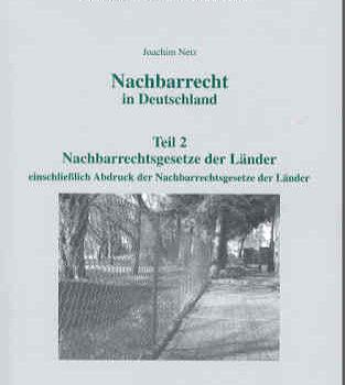Nachbarrecht in Deutschland Teil 2: Nachbarrechtsgesetze der Länder